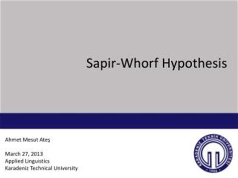 According to the sapir whorf hypothesis language